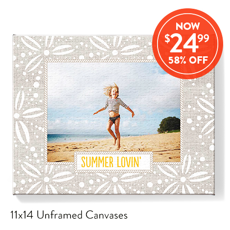 11x14 Canvases for $24.99 EA., Reg. $59.99 EA.