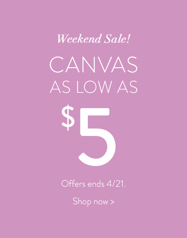 Canvases for as low as $5