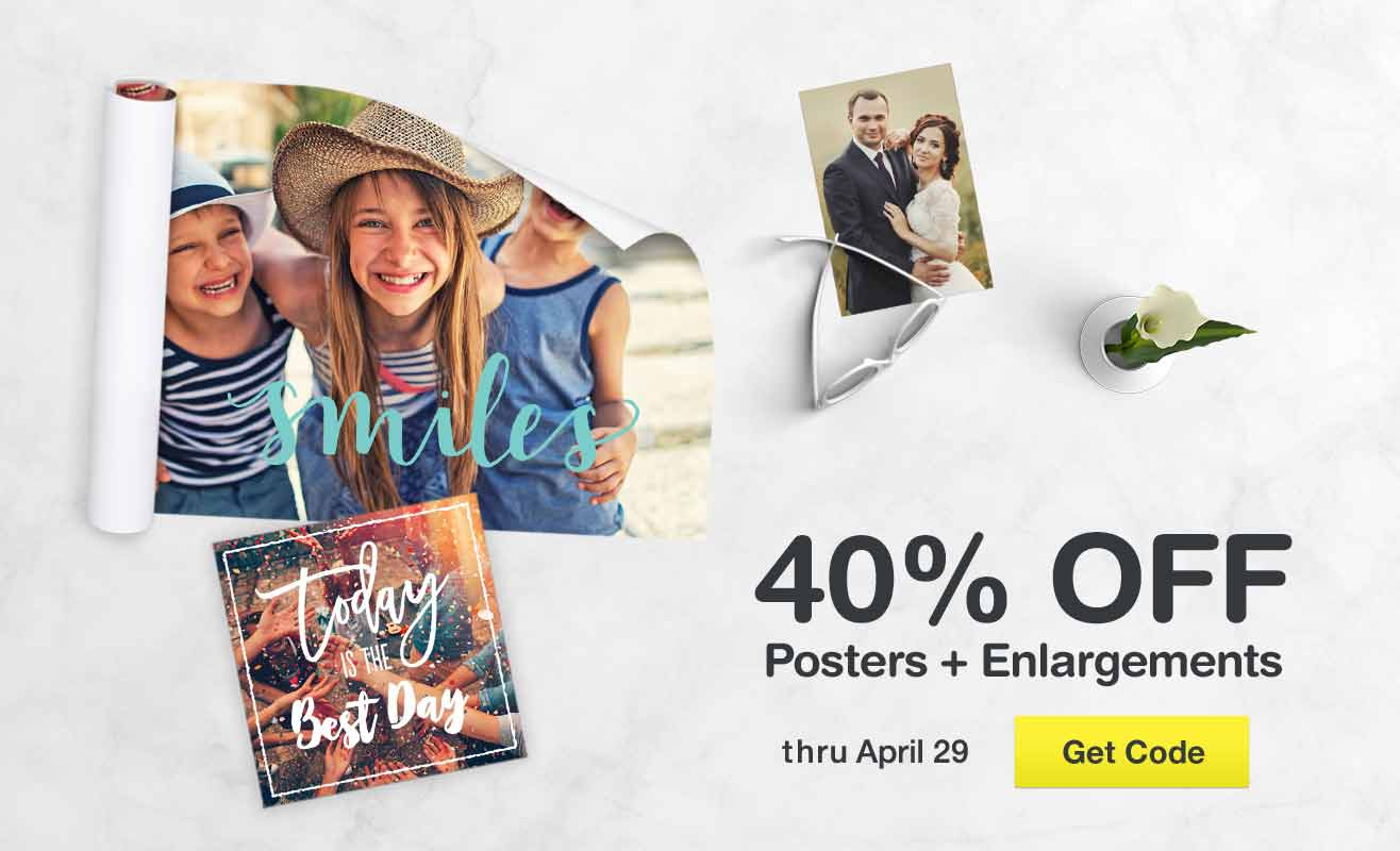 40% OFF Posters + Enlargements thru April 29. Get code.