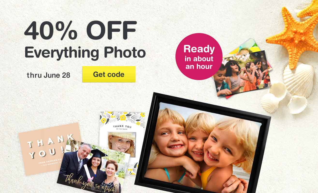 40% OFF Everything Photo thru June 28. Get code. Ready in about an hour.