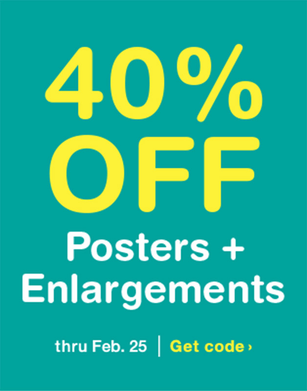 40% OFF Posters & Enlargements thru Feb. 25. Get Code.